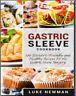 Gastric Sleeve Cookbook – 100 Bariatric-Friendly and PDF/Eb00k Fast Delivery