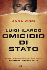 Luigi Ilardo. Omicidio di Stato. La testimonianza della figli... - Vinci Anna