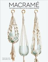 Macrame : Techniques and Projects for the Complete Beginner, Paperback by Wil...