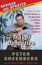 The Travel Detective : How to Get the Best Service and the Best Deals from...