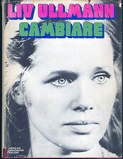 CAMBIARE - LIV ULLMANN - 1° EDIZIONE LE SCIE