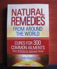 Natural Remedies from Around the World: Cures for 300 Common Ailments  *New 2006