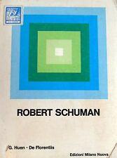 G. HUEN DE FLORENTIIS ROBERT SCHUMAN EDIZIONI MILANO NUOVA 1964