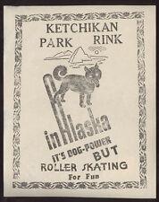 WWII 1940's era KETCHIKAN PARK RINK ALASKA ROLLER RINK SKATE CASE ADV LABEL L37
