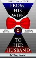 Christian Advice from His Wife to Her Husband by Tiffany Buckner-Kameni...