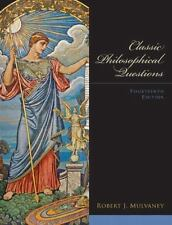 CLASSIC PHILOSOPHICAL QUESTIONS (14TH EDITION) By Robert J. Mulvaney