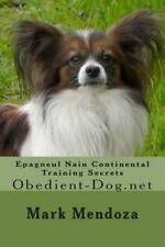 Epagneul Nain Continental Training Secrets : Obedient-Dog. net by Mark...