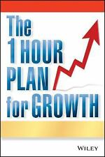 The One Hour Plan For Growth: How a Single Sheet of Paper Can Take Your Busines