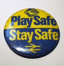 Vintage Play Safe Stay Safe Badge - British Rail Safety Campaign