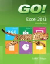 Go!: GO! with Microsoft Excel 2013 Introductory by Alicia Vargas and Shelley Ga…