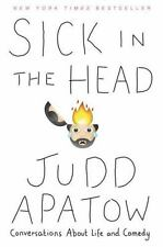 Sick in the Head: Conversations about Life and Comedy by Judd Apatow Paperback B