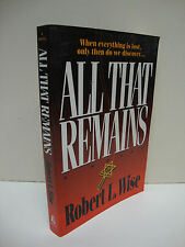All That Remains by Robert L. Wise