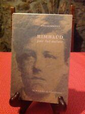 Rimbaud - Yves Bonnefoy - Ecrivains de toujours - B12