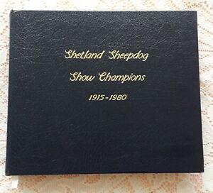 SHETLAND SHEEPDOG SHOW CHAMPIONS 1915-1980 BY GERALD & MARY FALLAS 1986 1ST ED.