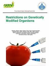 Restrictions on Genetically Modified Organisms by The Law Li Global Legal...