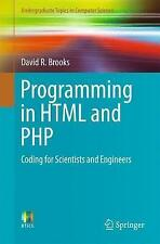 Programming in HTML and PHP: Coding for Scientists and Engineers by David R....