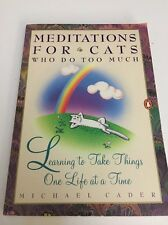 MICHAEL CADER-Meditations for Cats-Who Do Too Much-COLLECTIBLE FIRST ED-RARE