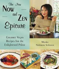 The New Now and Zen Epicure: Gourmet Vegan Recipes for the Enlightened Palate, S