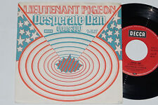 "LIEUTENANT PIGEON -Desperate Dan / Opus 300- 7"" 45 Decca (DL 25 552)"