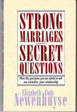Strong Marriages, Secret Questions: How the Questions You Are Afraid to Ask.....
