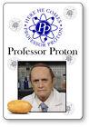 PROFESSOR PROTON THE BIG BANG THEORY NAME BADGE HALLOWEEN COSPLAY MAGNET BACK