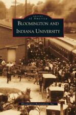 Bloomington and Indiana University, In by Eliza Steelwater, Steelwater and...