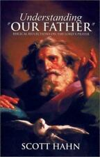 """Understanding """"Our Father"""": Biblical Reflections on the Lord's Prayer, Scott Hah"""