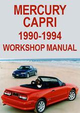 MERCURY CAPRI WORKSHOP MANUAL: 1990-1994