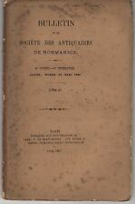 BULLETIN Société ANTIQUAIRES DE NORMANDIE 8è année 1er trim. TOME IV 1867