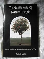 The Gentle Arts of Natural Magic  Magical Techniques to Help You Master..  Green
