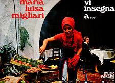 MARIA LUISA MIGLIARI disco LP 33 giri CONSIGLI e GRANDI RICETTE stampa ITALIANA