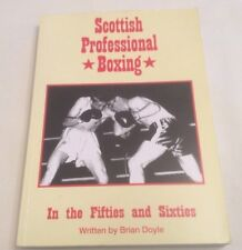 Brian Doyle Scottish Professional Boxing in the 50's and 60's 1st 2007