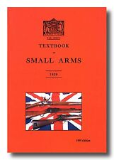 TEXTBOOK OF SMALL ARMS 1929  (1999 edition ) ammunition bayonets swords grenades