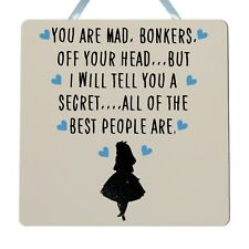 You are mad, bonkers, off your head - Alice in wonderland Handmade Wooden Plaque