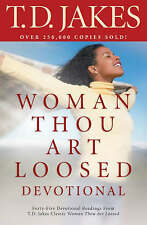 Woman, Thou Art Loosed!: Devotional by T. D. Jakes (Paperback, 2008)