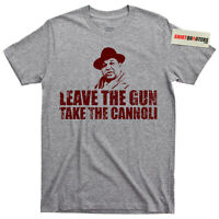 The Godfather Leave the Gun Take the Cannoli Fat Clemenza mafia mob boss T Shirt