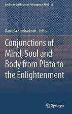 Conjunctions of Mind, Soul and Body from Plato to the Enlightenment (Studies in