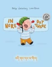 In Here, Out There! Di Nang Dang Pha Gir! : Children's Picture Book...