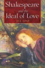 Shakespeare and the Ideal of Love, Line, Jill, New Book