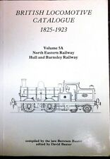 British Locomotive Catalogue 1825-1923 Vol 5A North Eastern; Hull & Barnsley