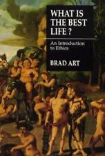 What is the Best Life?: An Introduction to Ethics