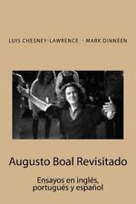 Augusto Boal Revisitado : Ensayos en Ingles, Portugues y Español by Luis...