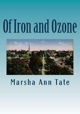 Of Iron and Ozone : The History and Residents of the American Summer Colony i...