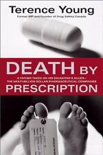Death by Prescription: A Father Takes on His Daughter's Killer - the