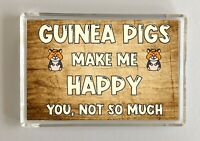 Guinea Pig Gift - Novelty Fridge Magnet - Makes Me Happy -Ideal Present Birthday