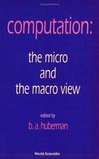 Computation: The Micro and the Macro View