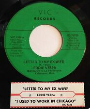 Eddie Vespa 45 Letter To My Ex Wife / I Used To Work In Chicago  w/ts