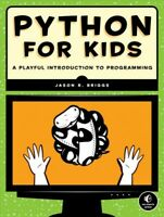 Python for Kids : A Playful Introduction to Programming, Paperback by Briggs,...