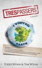 Trespassers : A Novel by Tim Wynn and Todd Wynn (2014, Paperback)