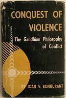 Conquest of Violence:The Gandhian Philosophy of Conflict by Joan V. Bondurant